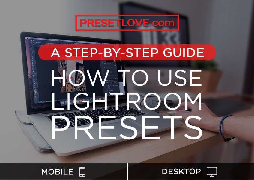 PresetLove.com Guide - How to Install Lightroom Presets