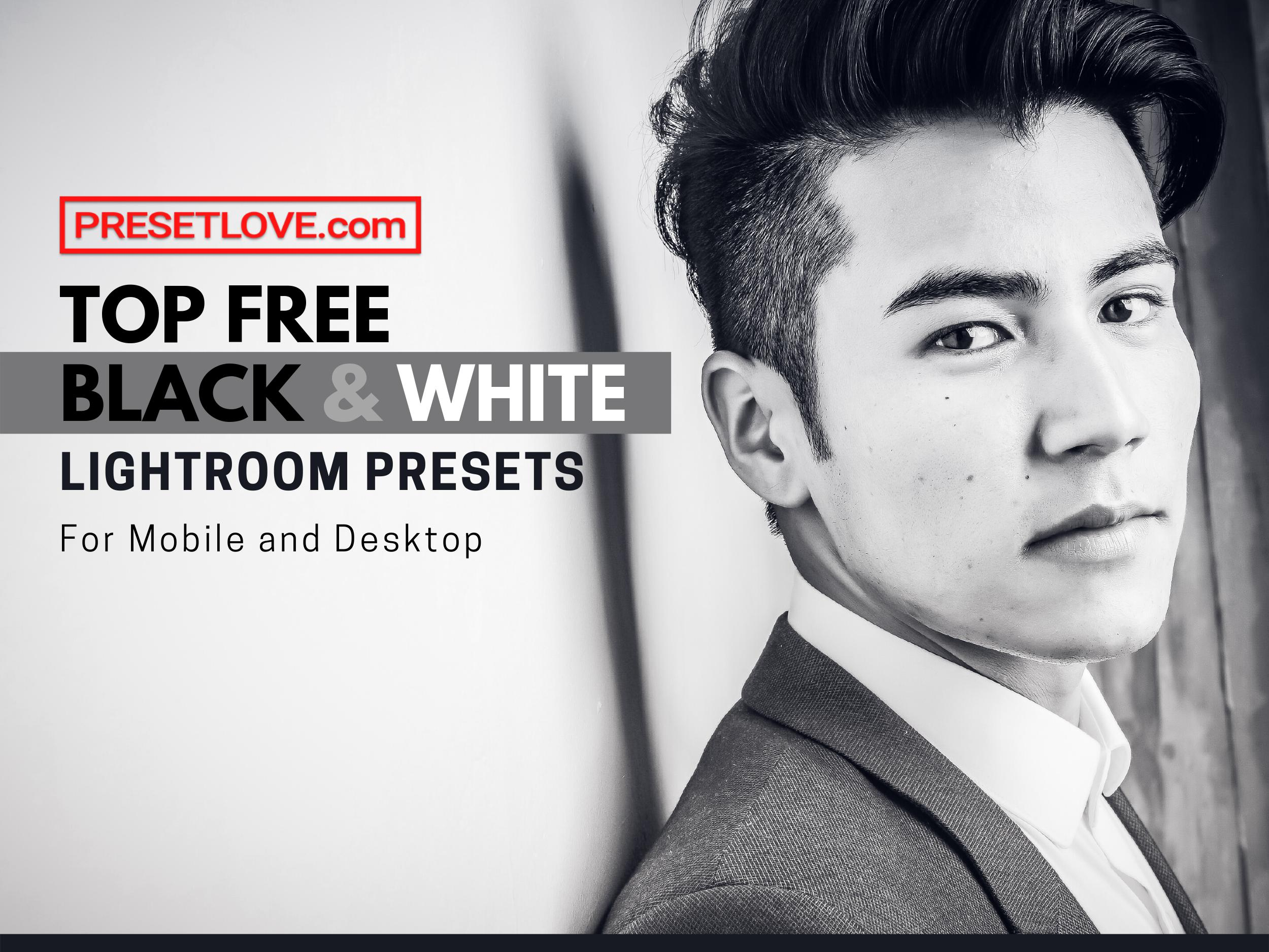 Top Free Black and White Lightroom Presets for Mobile and Desktop - PresetLove