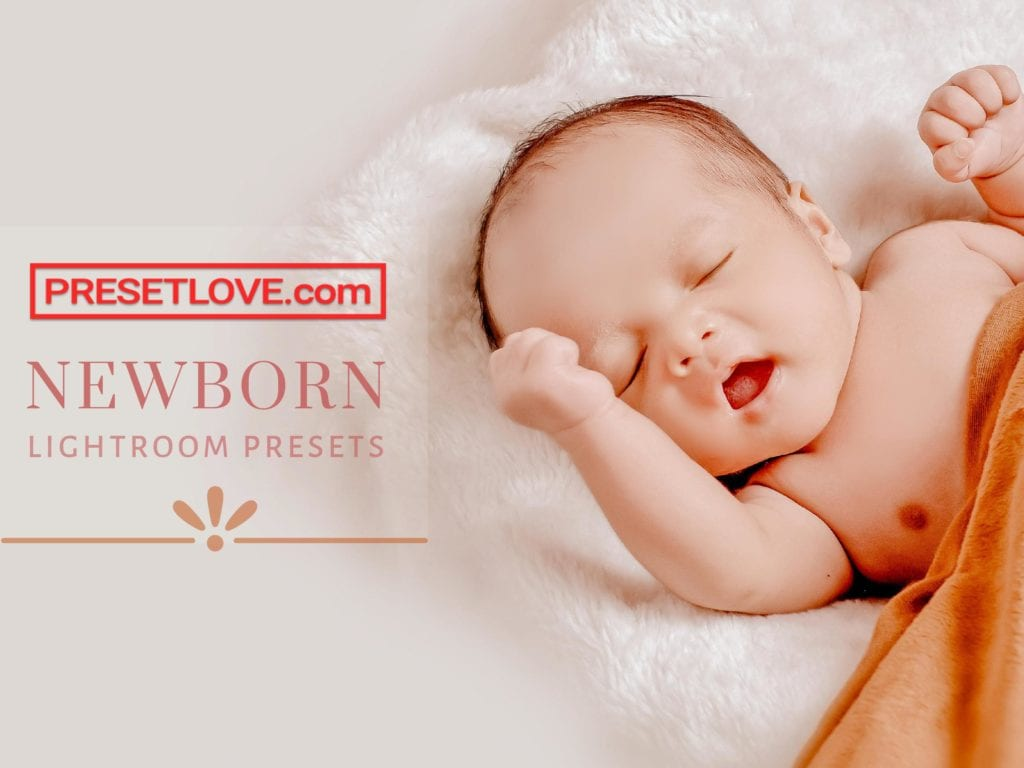 Top Free Newborn Lightroom Presets by PresetLove