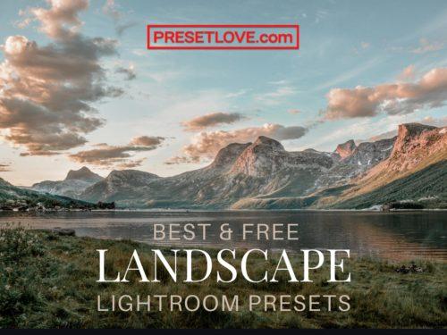 Best and Free Landscape Lightroom Presets by Preset Love