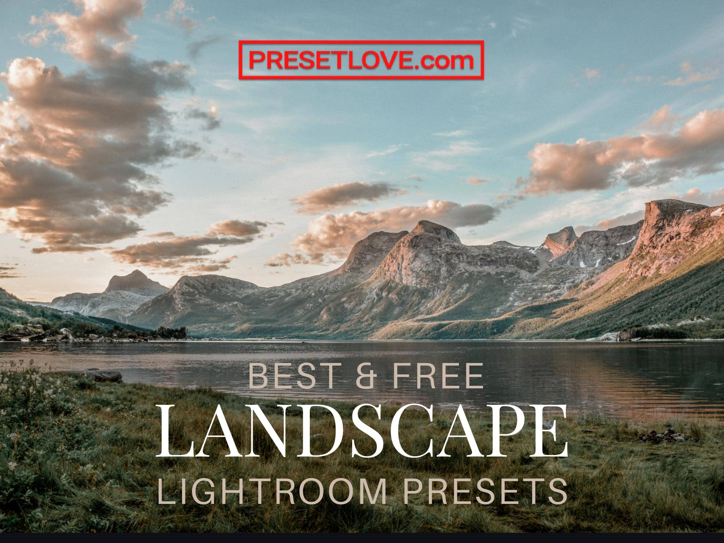 The best Landscape presets for Lightroom