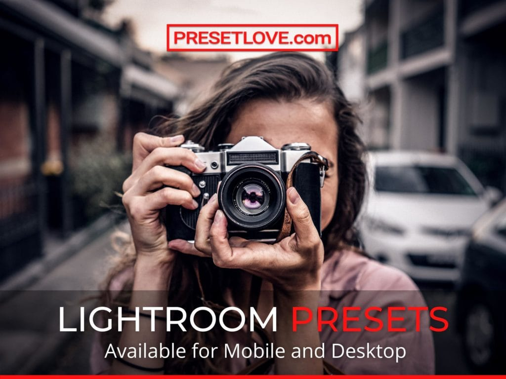 Lightroom presets for mobile and desktop by Preset Love