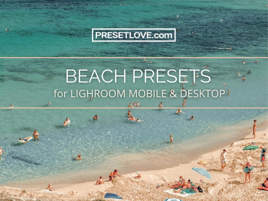 Lightroom Beach Presets by PresetLove