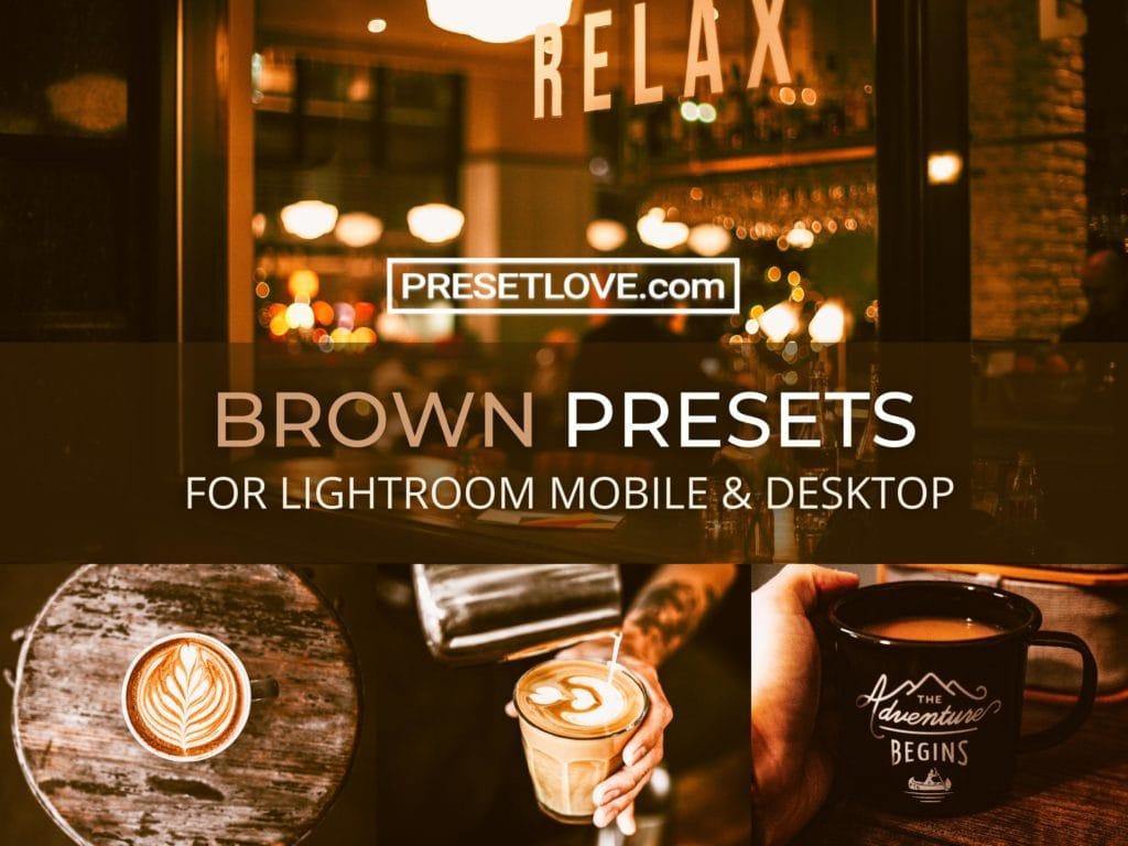 Brown Lightroom Presets by PresetLove