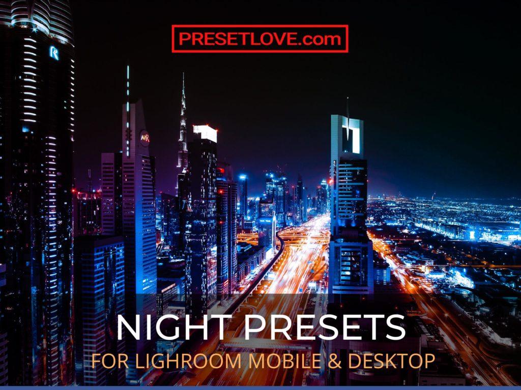 Night Presets for Lightroom Mobile and Desktop - PresetLove