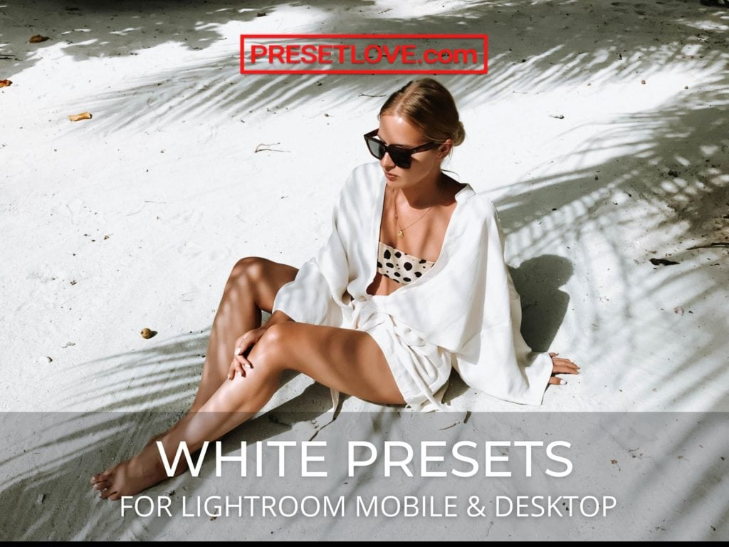 Free and Premium white presets for Lightroom mobile and desktop - Preset Love