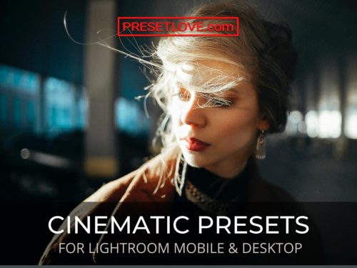 Lightroom Cinematic Presets Premium and Free Download - Preset Love