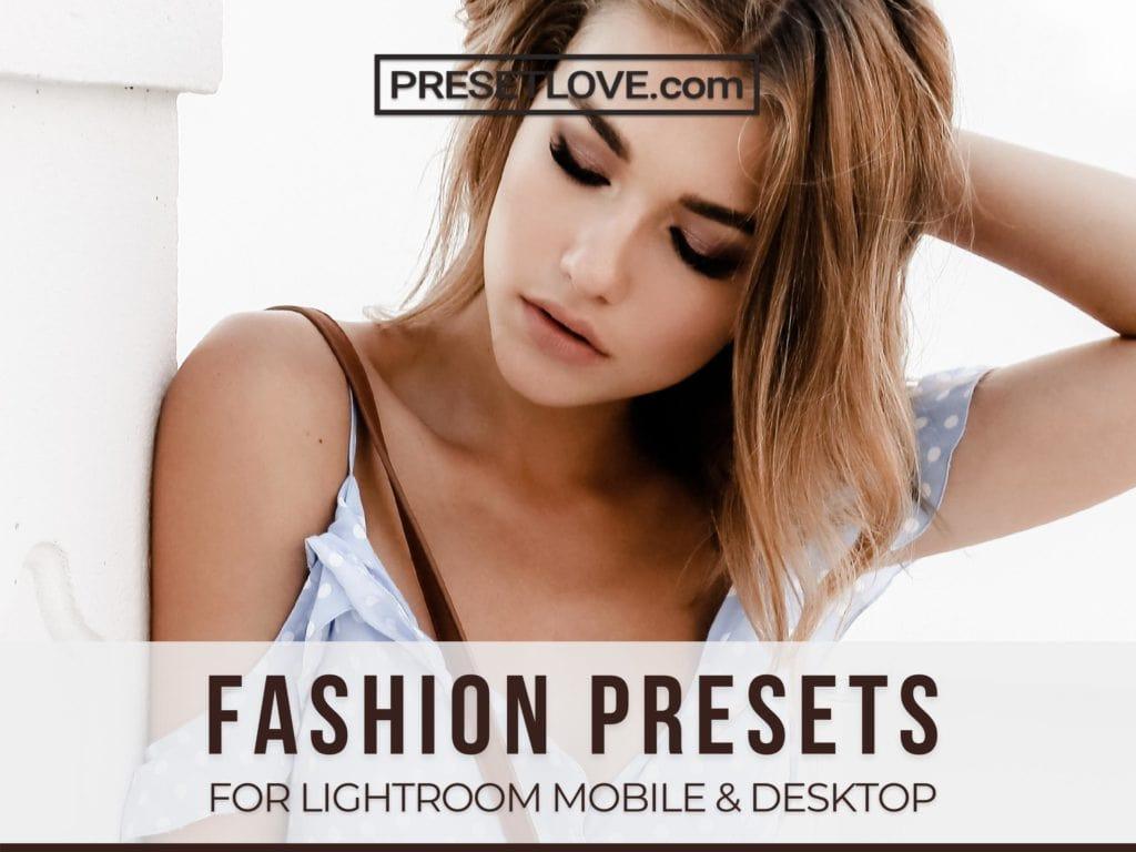 Fashion presets for Lightroom mobile and desktop - Preset Love
