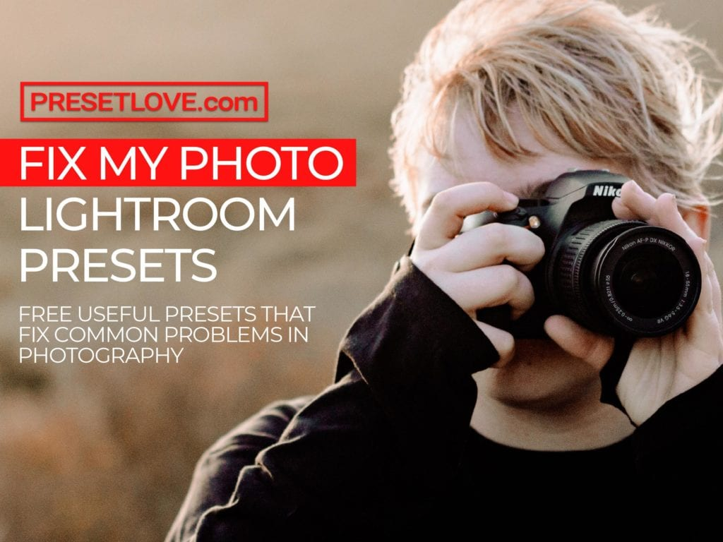 Fix My Photo Free Lightroom Presets by Preset Love