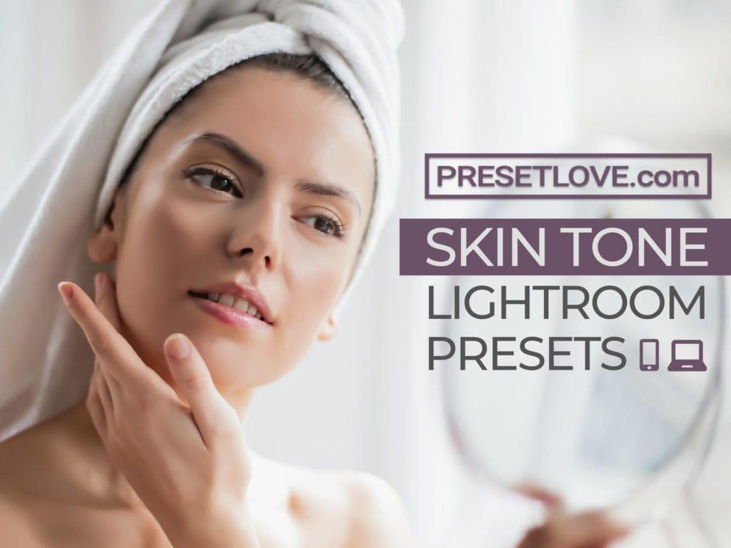 Skin Tone Lightroom Presets