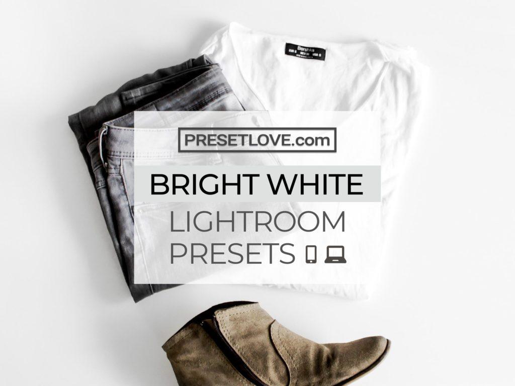 Bright White Lightroom Presets for Mobile and Desktop